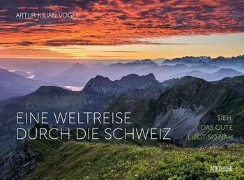 Picture of Vogel, Artur Kilian: Eine Weltreise durch die Schweiz
