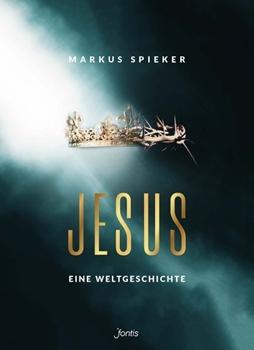 Bild von Spieker, Markus: Jesus. Eine Weltgeschichte