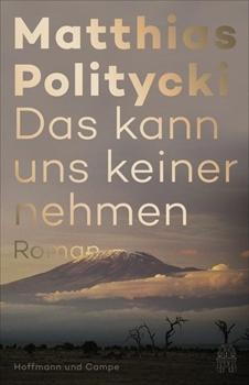 Bild von Politycki, Matthias: Das kann uns keiner nehmen