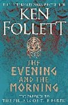 Picture of Follett, Ken: The Evening and the Morning