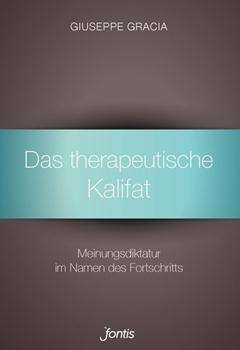 Bild von Gracia, Giuseppe: Das therapeutische Kalifat (eBook)