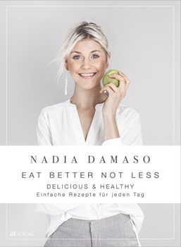 Picture of Damaso, Nadia : EAT BETTER NOT LESS