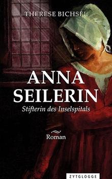 Bild von Bichsel, Therese: Anna Seilerin