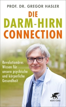 Picture of Hasler, Gregor: Die Darm-Hirn-Connection (Wissen & Leben)