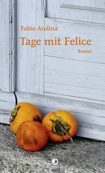 Picture of Andina, Fabio : Tage mit Felice