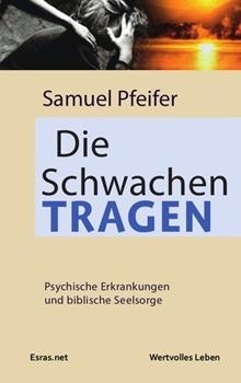 Bild von Pfeifer, Samuel: Die Schwachen tragen