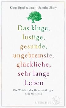 Picture of Brinkbäumer, Klaus : Das kluge, lustige, gesunde, ungebremste, glückliche, sehr lange Leben