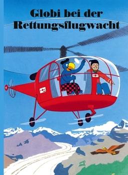 Bild von Strebel, Guido : Globi bei der Rettungsflugwacht