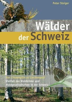 Bild von Steiger, Peter: Wälder der Schweiz