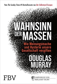 Picture of Murray, Douglas: Wahnsinn der Massen