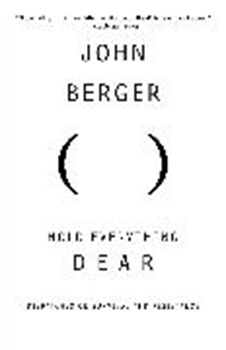 Picture of Berger, John: Hold Everything Dear