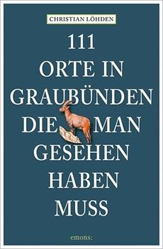 Picture of Löhden, Christian: 111 Orte in Graubünden, die man gesehen haben muss