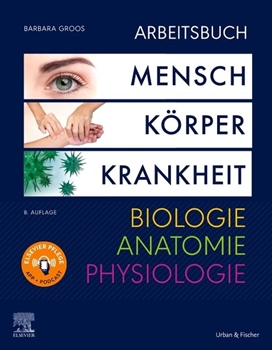 Picture of Groos, Barbara: Arbeitsbuch zu Mensch Körper Krankheit & Biologie Anatomie Physiologie