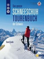 Bild von Coulin, David: Das grosse Schneeschuhtourenbuch der Schweiz