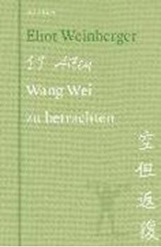 Picture of Weinberger, Eliot : 19 Arten Wang Wei zu betrachten