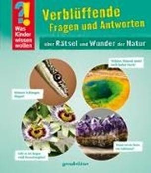 Picture of gondolino Wissen und Können (Hrsg.): Was Kinder wissen wollen: Verblüffende Fragen und Antworten über Rätsel und Wunder der Natur