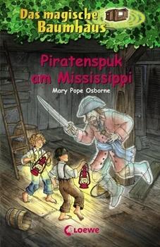Bild von Pope Osborne, Mary : Das magische Baumhaus 40 - Piratenspuk am Mississippi