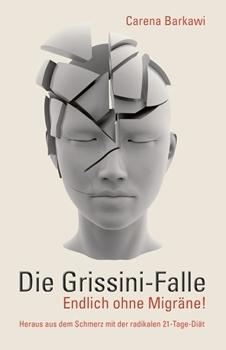 Picture of Barkawi, Carena: Die Grissini-Falle. Endlich ohne Migräne! (eBook)