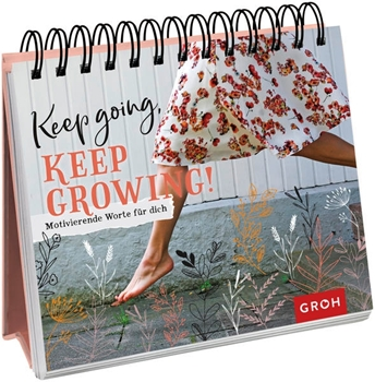 Picture of Groh Redaktionsteam (Hrsg.): Keep going, keep growing!