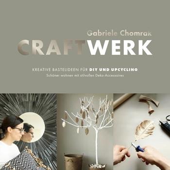 Picture of Chomrak, Gabriele: CraftWerk - Kreative Bastelideen für DIY und Upcycling