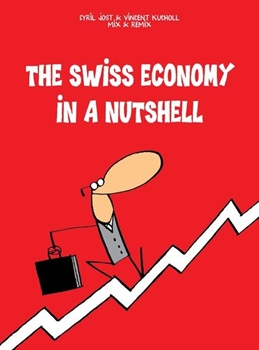 Bild von Jost, Cyrill : The Swiss Economy in a Nutshell