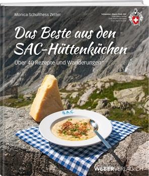 Bild von Schulthess Zettel, Monica: Das Beste aus den SAC-Hüttenküchen