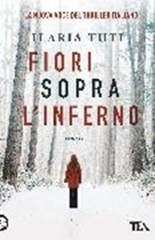 Picture of Tuti, Ilaria: Fiori sopra l'inferno