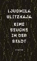 Picture of Ulitzkaja, Ljudmila : Eine Seuche in der Stadt