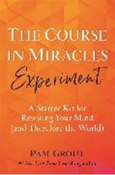 Bild von Grout, Pam : The Course in Miracles Experiment