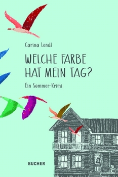 Picture of Lendl, Carina: Welche Farbe hat mein Tag