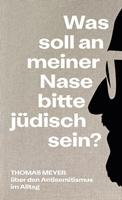 Picture of Meyer, Thomas: Was soll an meiner Nase bitte jüdisch sein?