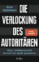 Bild von Applebaum, Anne : Die Verlockung des Autoritären