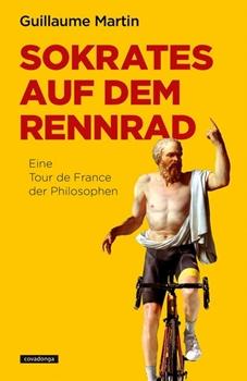Bild von Martin, Guillaume : Sokrates auf dem Rennrad
