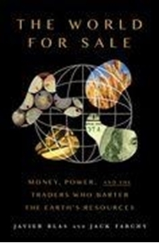 Picture of Blas, Javier : The World for Sale: Money, Power, and the Traders Who Barter the Earth's Resources