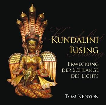 Bild von Kenyon, Tom: Kundalini Rising. Erweckung der Schlange des Lichts