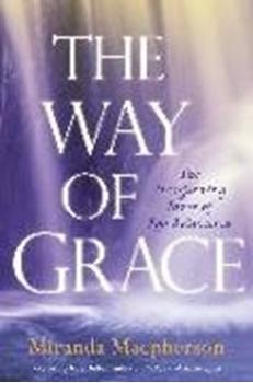 Bild von Macpherson, Miranda : The Way of Grace: The Transforming Power of Ego Relaxation